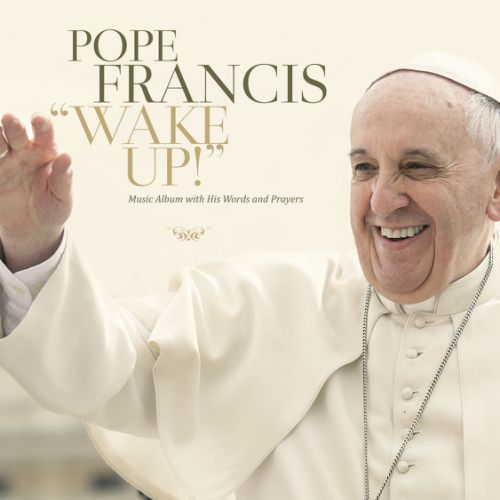 CD-WAKE UP! - DESPERTAD - PAPA FRANCISCO