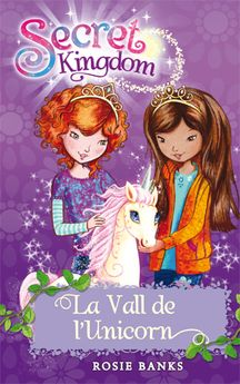 SECRET KINGDOM 2. LA VALL DE L'UNICORN -BANKS, ROSIE-9788424644338