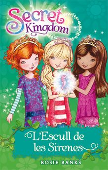 SECRET KINGDOM 4. L''ESCULL DE LES SIRENES-BANKS, ROSIE-9788424644376
