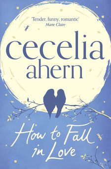 HOW TO FALL IN LOVE -AHERN CECELIA-9780007481583