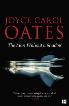 THE MAN WITHOUT A SHADOW -OATES JOYCE CAR-9780008165413