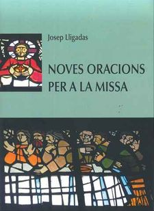 NOVES ORACIONS PER A LA MISSA-LLIGADAS, JOSEP-9780038041237