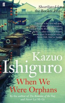 WHEN WE WERE ORPHANS-ISHIGURO, KAZUO-9780571205622