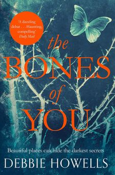 THE BONES OF YOU -HOWELLS, DEBBIE-978-1-4472-7603-6