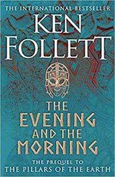 EVENING AND THE MORNING, THE (PRE-VENTA. PRÓXIMA PUBLICACIÓN 15 SEPTIEMBRE)-FOLLETT, KEN-9781447278788
