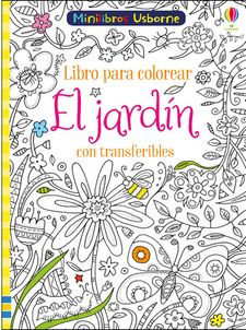 EL JARDÍN LIBRO PARA COLOREAR CON TRANSFERIBLES-SMITH SAM-9781474949972