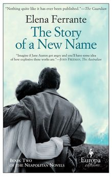 THE STORY OF A NEW NAME ( NEAPOLITAN NOVELS  02 )-FERRANTE, ELENA-9781609451349