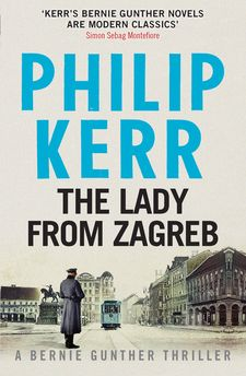 THE LADY FROM ZAGREB -KERR PHILIP-9781784293505