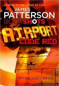 AIRPORT CODE RED BOOKSHOTS-PATTERSON JAMES-978-1-78653-037-0