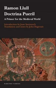 DOCTRINA PUERIL. A PRIMER FOR THE MEDIEVAL WORLD-LLULL, RAMON-9781855663091