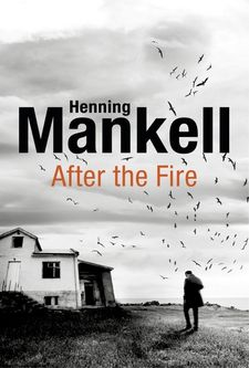 AFTER THE FIRE-MANKELL, HENNING-9781910701775