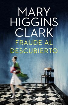 FRAUDE AL DESCUBIERTO-HIGGINS CLARK,MARY-9788401015922