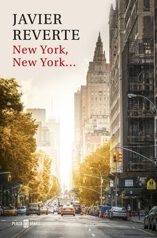NEW YORK, NEW YORK... -REVERTE, JAVIER-978-84-01-01752-0