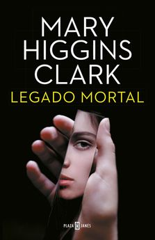 LEGADO MORTAL -HIGGINS CLARK,MARY-9788401018213