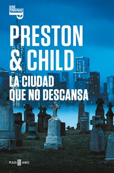 LA CIUDAD QUE NO DESCANSA (INSPECTOR PENDERGAST 17)-PRESTON, DOUGLAS / CHILD, LINCOLN-9788401021992