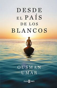 DESDE EL PAÍS DE LOS BLANCOS-UMAR, OUSMAN-9788401025822