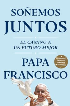 SOÑEMOS JUNTOS-PAPA FRANCISCO,-9788401026836