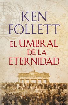 EL UMBRAL DE LA ETERNIDAD-FOLLETT,KEN-9788401342196