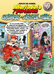 MORTADELO Y FILEMÓN. URGENCIAS DEL HOSPITAL... ¡FATAL! (MAGOS DEL HUMOR 194)-IBÁÑEZ, FRANCISCO-9788402421487