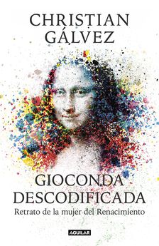 GIOCONDA DESCODIFICADA-GÁLVEZ, CHRISTIAN-9788403515482