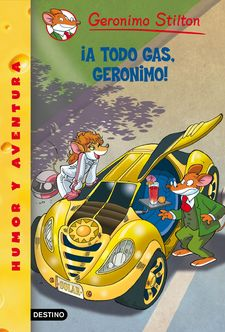 ¡A TODO GAS, GERONIMO! -STILTON, GERONIMO-9788408145165