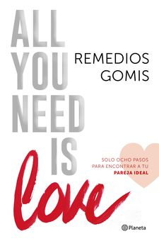 ALL YOU NEED IS LOVE -GOMIS, REMEDIOS-9788408150961