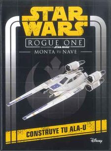 STAR WARS. ROGUE ONE. MONTA TU NAVE -STAR WARS-9788408161257
