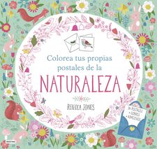 COLOREA TUS PROPIAS POSTALES DE LA NATURALEZA -JONES, REBECCA-9788408161509