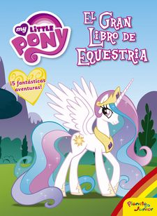 MY LITTLE PONY. EL GRAN LIBRO DE EQUESTRIA -MY LITTLE PONY-9788408163121