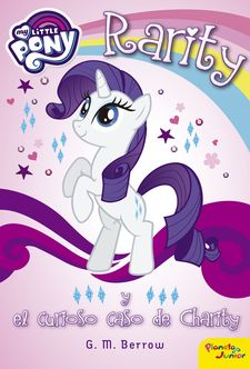 MY LITTLE PONY. RARITY Y EL CURIOSO CASO DE CHARITY -MY LITTLE PONY-9788408163138