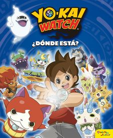 YO-KAI WATCH. ¿DÓNDE ESTÁ? -YO-KAI WATCH-9788408163213