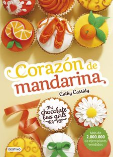 THE CHOCOLATE BOX GIRLS. CORAZÓN DE MANDARINA -CASSIDY, CATHY-9788408164081