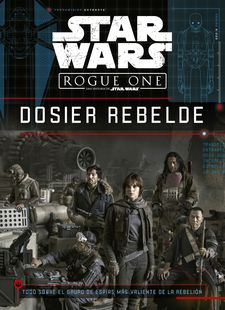 STAR WARS. ROGUE ONE. DOSIER REBELDE-STAR WARS / FRY, JASON-9788408166160