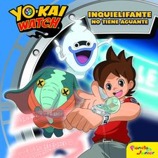 YO-KAI WATCH. INQUIELIFANTE NO TIENE AGUANTE -YO-KAI WATCH-9788408172123