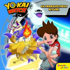 YO-KAI WATCH. EL IRRESISTIBLE KYUBI -YO-KAI WATCH-9788408172130