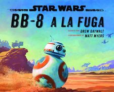 STAR WARS. BB-8 A LA FUGA -STAR WARS-9788408178408