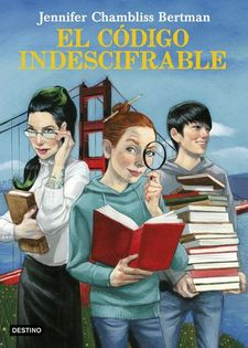 EL CÓDIGO INDESCIFRABLE-CHAMBLISS BERTMAN, JENNIFER-9788408182535