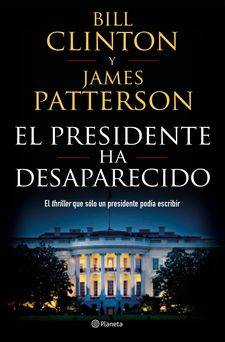 EL PRESIDENTE HA DESAPARECIDO-PATTERSON, JAMES / CLINTON, BILL-9788408190301