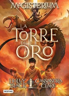 MAGISTERIUM. LA TORRE DE ORO-CLARE, CASSANDRA / BLACK, HOLLY-9788408201229
