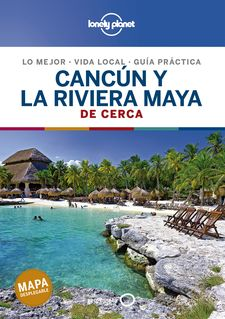 CANCÚN Y LA RIVIERA MAYA DE CERCA 2-BARTLETT, RAY / HARRELL, ASHLEY / HECHT, JOHN-9788408214489