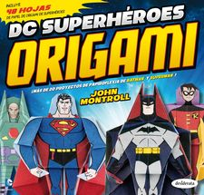 DC SUPERHÉROES ORIGAMI -MONTROLL, JOHN-9788415094197