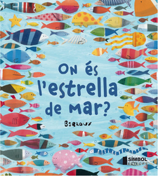 ON ÉS L''ESTRELLA DE MAR ? -BARROUX-9788415315247