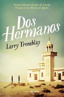 DOS HERMANOS -TREMBLAY, LARRY-978-84-15594-88-8