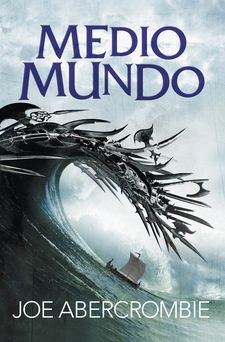 MEDIO MUNDO (EL MAR QUEBRADO 2) -ABERCROMBIE,JOE-9788415831631