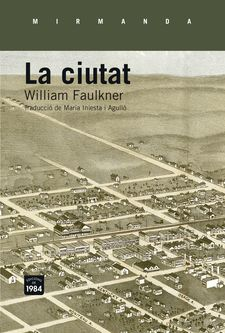 LA CIUTAT -FAULKNER, WILLIAM-9788415835660