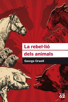 LA REBEL·LIÓ DELS ANIMALS-ORWELL, GEORGE-9788415954385