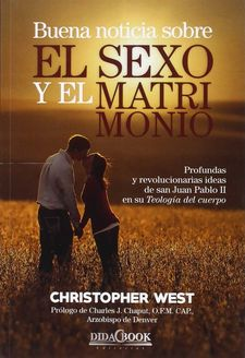 BUENA NOTICIA SOBRE EL SEXO Y EL MATRIMONIO -WEST, CHRISTOPHER-9788415969518