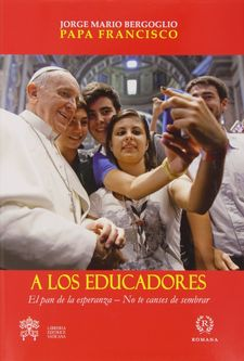 A LOS EDUCADORE-PAPA FRANCISCO-9788415980193