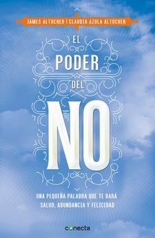 EL PODER DEL NO -ALTUCHER,, CLAUDIA AZULA / ALTUCHER, JAMES-9788416029990