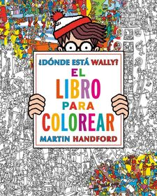 DÓNDE ESTÁ WALLY? LIBRO PARA COLOREAR -HANDFORD, MARTIN-9788416075850